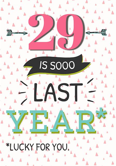 29 Is So Last Year 30th Birthday Card Funky Pigeon
