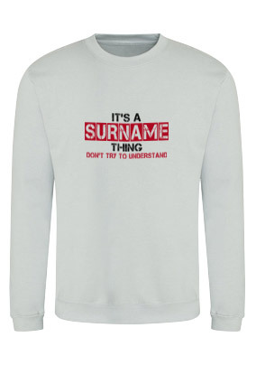 It's A Surname Thing Personalised Sweatshirt