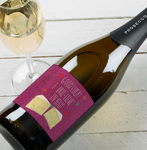 I 'Brie-lieve' in you Prosecco - Personalised