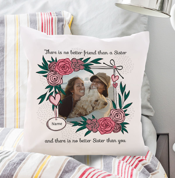 There Is No Better Friend Than A Sister Photo Upload Cushion