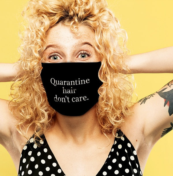 Quarantine Hair Don't Care Personalised Face Mask
