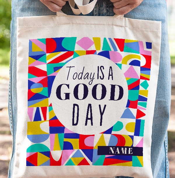 Today Is A Good Day Personalised Tote Bag