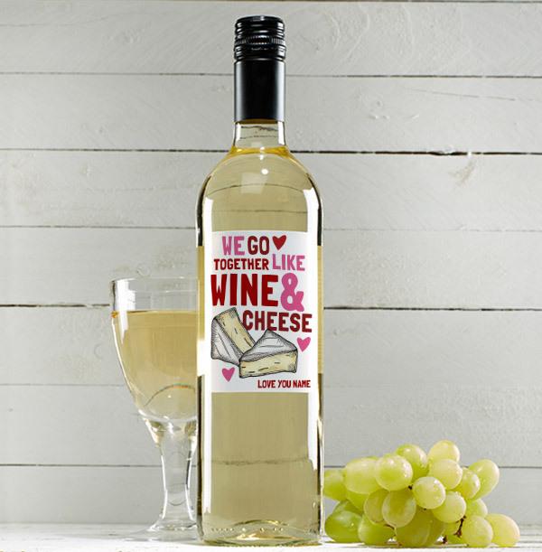 We Go Together Like Wine & Cheese Personalised White Wine
