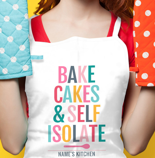 Bake Cakes and Self Isolate Personalised Apron