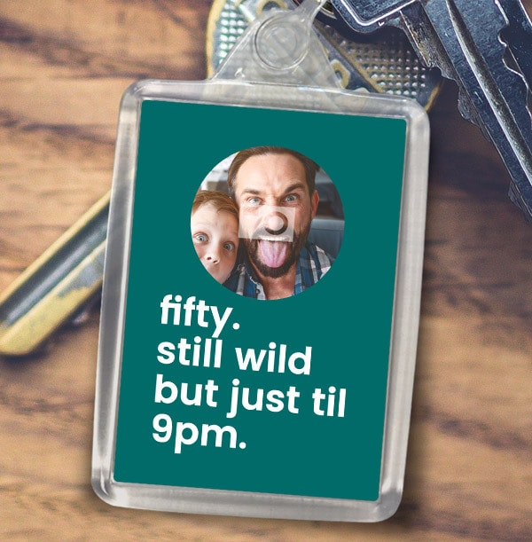 Fifty and Still Wild Photo Keyring