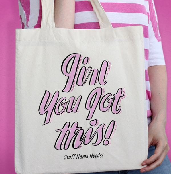 Girl You Got This Personalised Tote Bag