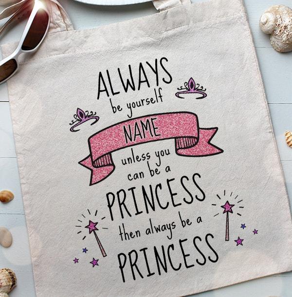 Always be a Princess Personalised Tote Bag
