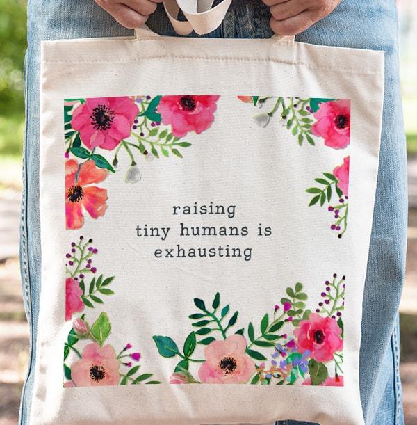 Raising Tiny Humans Tote Bag