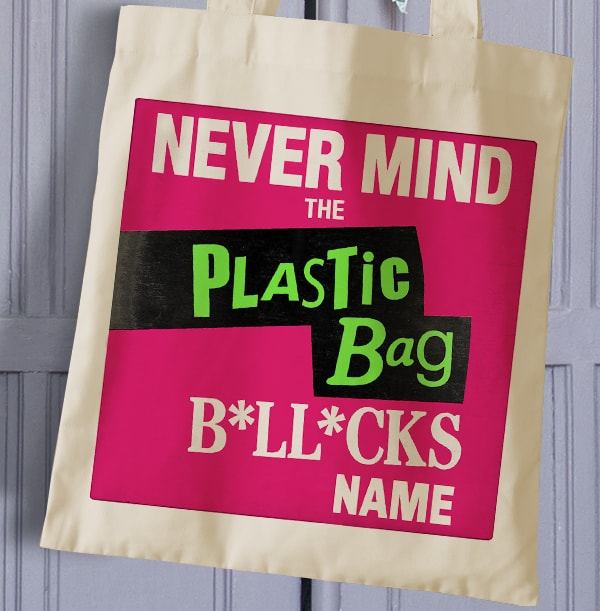 Never Mind The Plastic Personalised Tote Bag