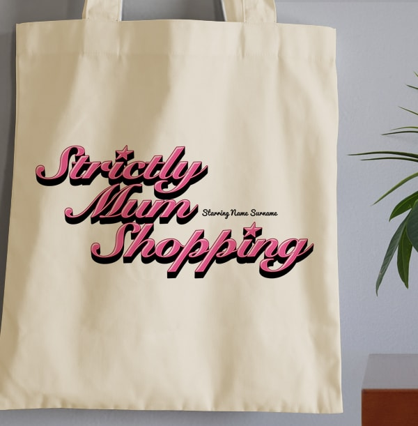 Strictly Mum Shopping Personalised Tote Bag