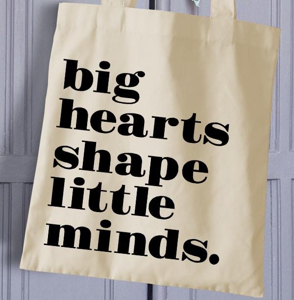 Big Hearts Shape Little Minds Tote Bag