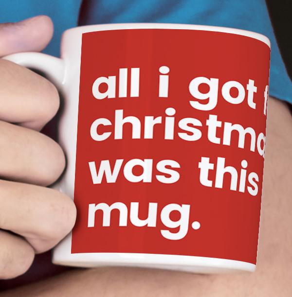 All I Got for Christmas Personalised Mug
