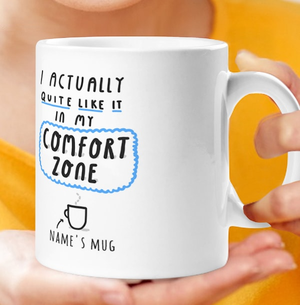 Comfort Zone Personalised Mug