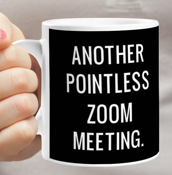 Another Pointless Zoom Meeting Personalised Mug