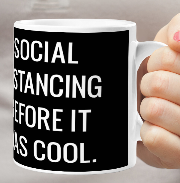 Social Distancing before it was Cool Personalised Mug