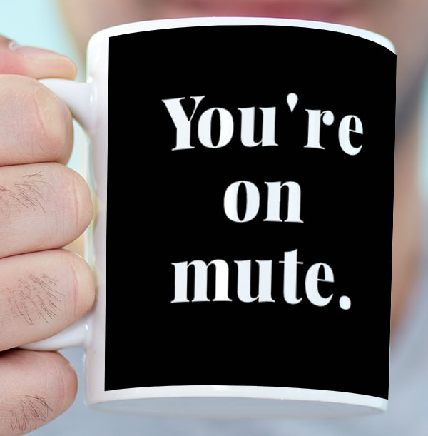 You're on Mute Personalised Mug