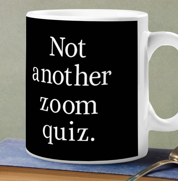 Not Another Zoom Quiz Personalised Mug