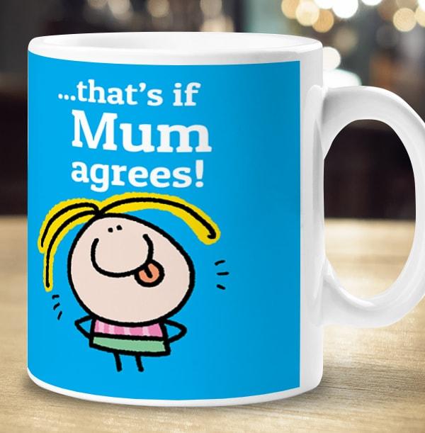 If Mum Agrees Personalised Mug - Lemon Squeezy