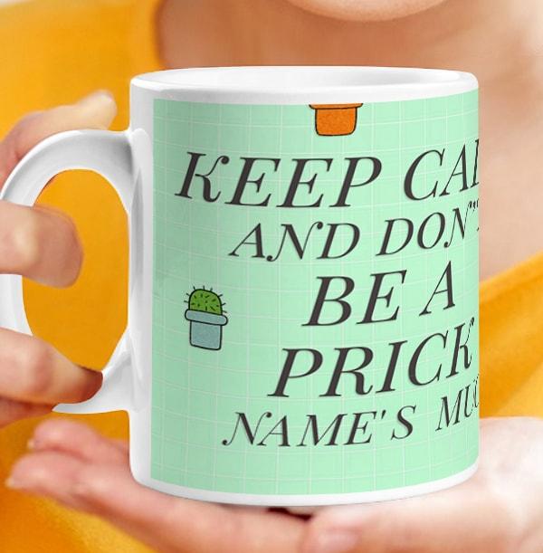 Don't Be A Prick Personalised Mug