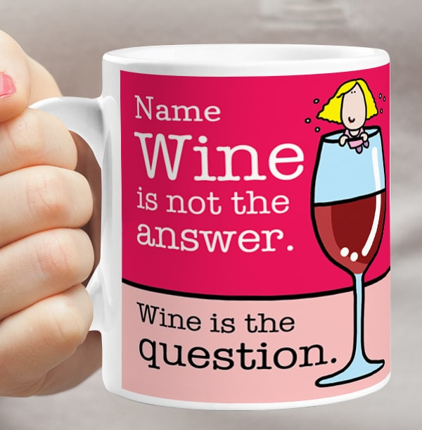 Wine Is Not The Answer Personalised Mug