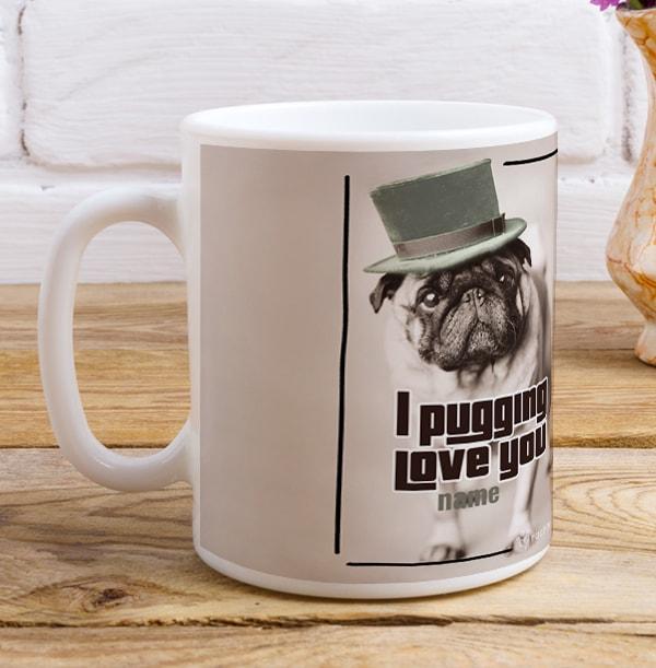 Pug Life Personalised Mug - I Pugging Love You