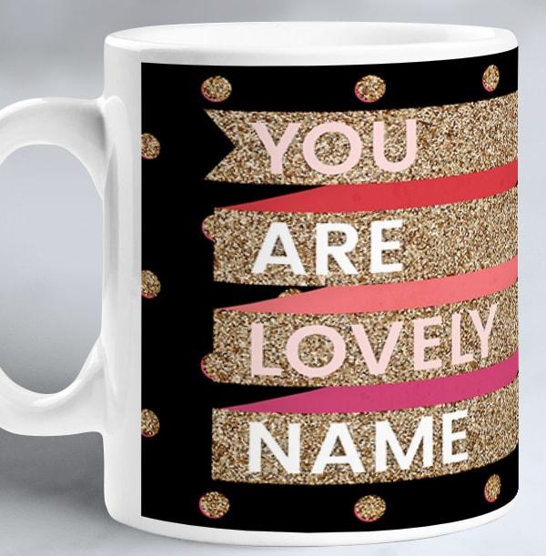 You Are Lovely Personalised Mug