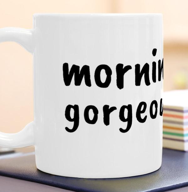 Morning Gorgeous Personalised Mug