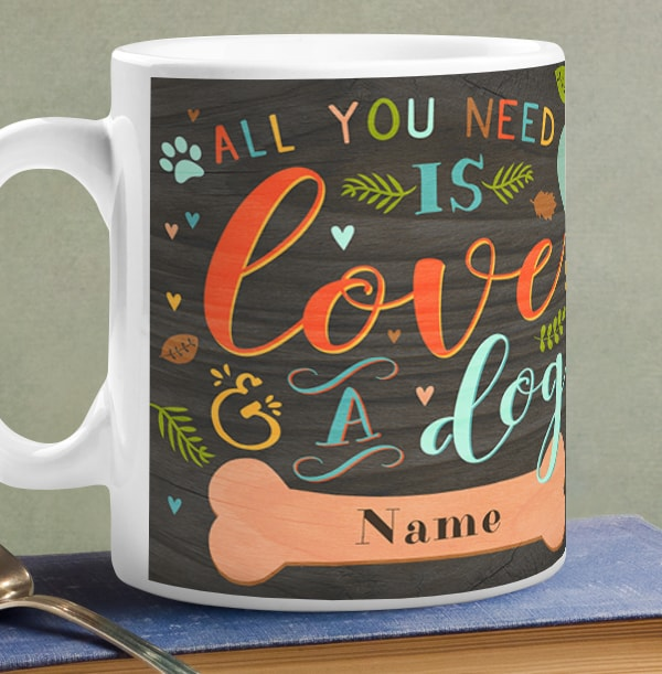 All You Need is A Dog Personalised Mug