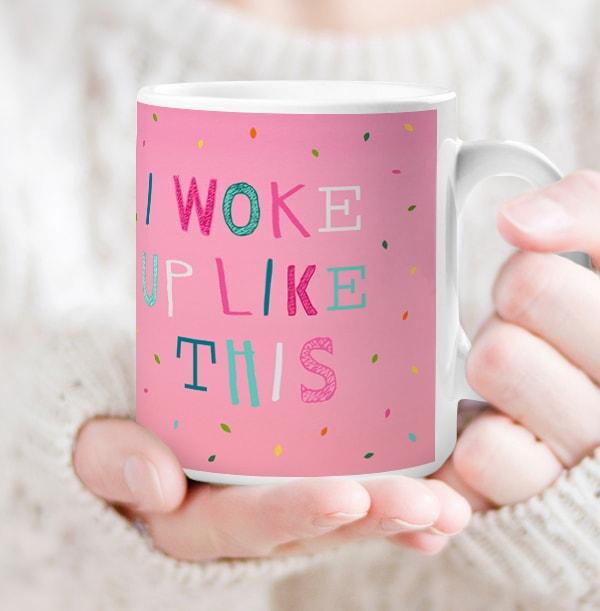 I Woke Up Like This Personalised Mug