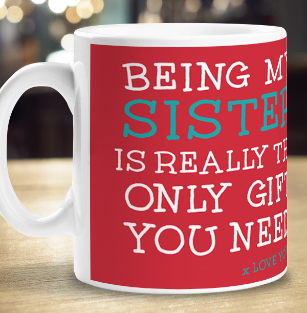 The Only Gift You Need Personalised Mug