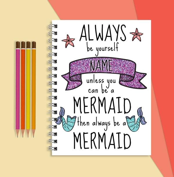 Mermaid Personalised Name Notebook, Always Be Yourself