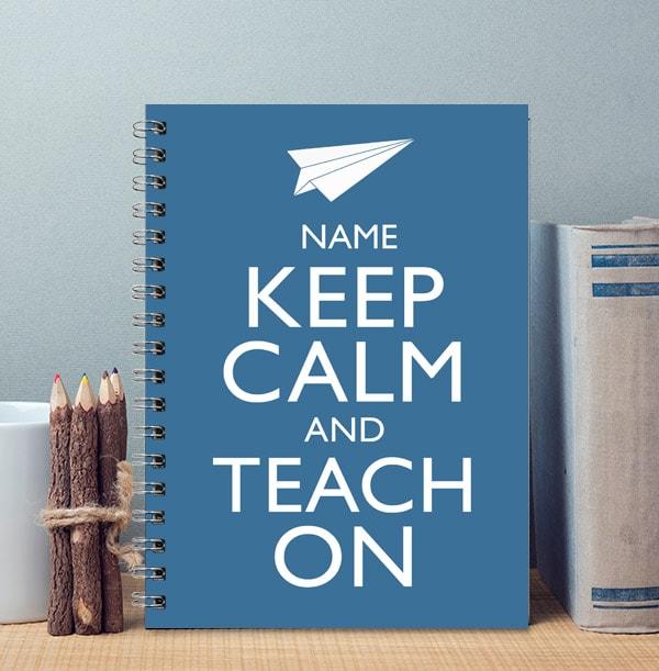 Keep Calm Teach On Notebook