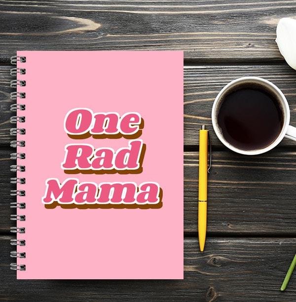 One Rad Mama Notebook
