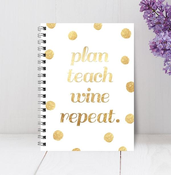 Plan Teach Wine Repeat Notebook, Gold