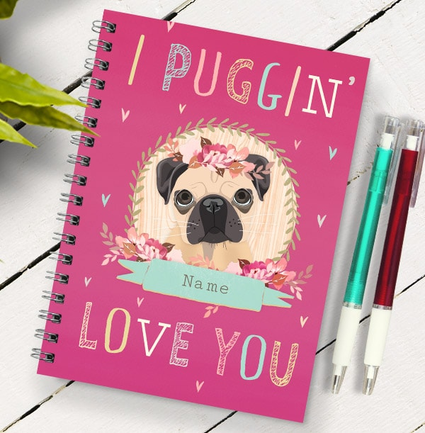 I Puggin Love You Personalised Notebook, Pink