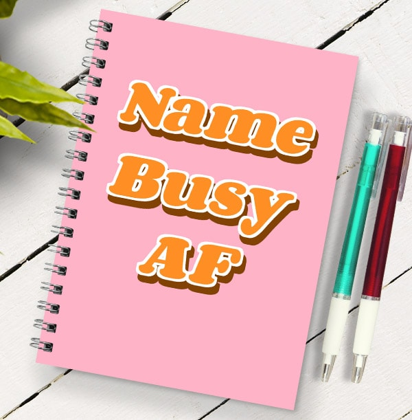 Busy AF Personalised Name Notebook