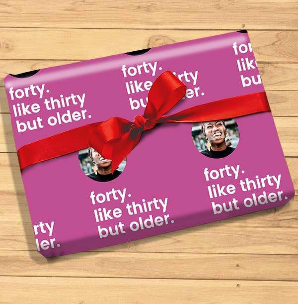 Forty like Thirty but Older Photo Wrapping Paper