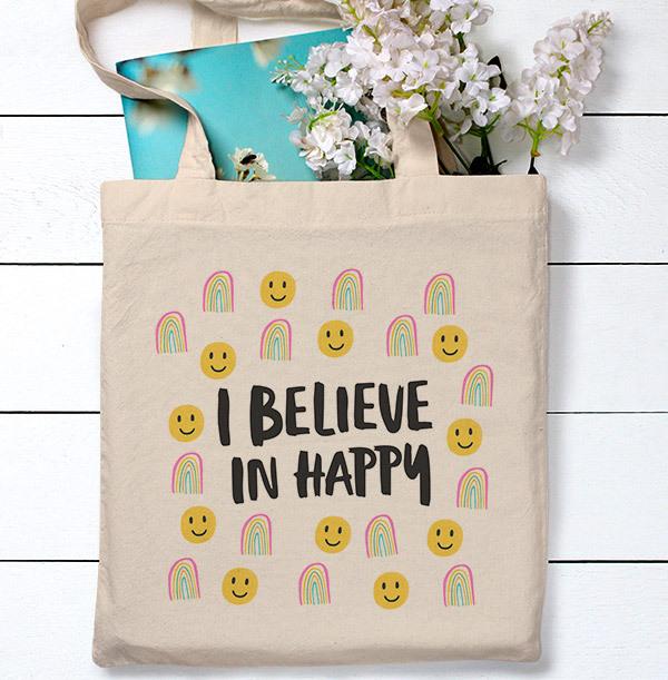 I Believe in Happy Tote Bag