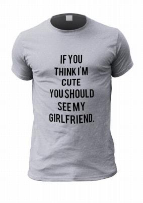 If You Think I'm Cute Personalised Boyfriend T-Shirt