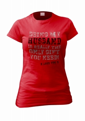 Being My Husband is the Only Gift Personalised T-Shirt