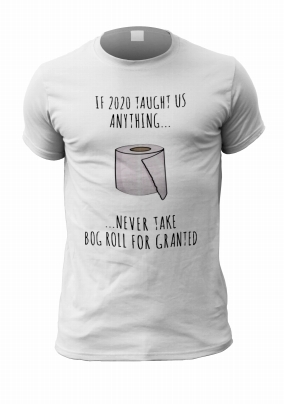 If 2020 Taught Us Anything Personalised T-Shirt