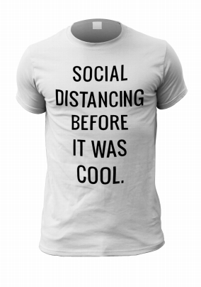 Social Distancing Before it was Cool Personalised T-Shirt