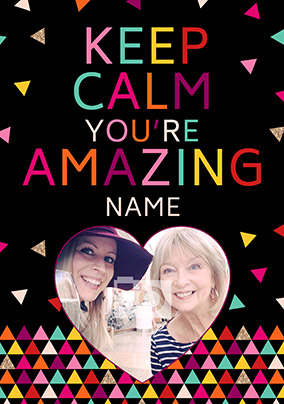 Keep Calm You're Amazing Photo Upload Poster
